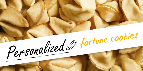 Personalized Fortune Cookies.